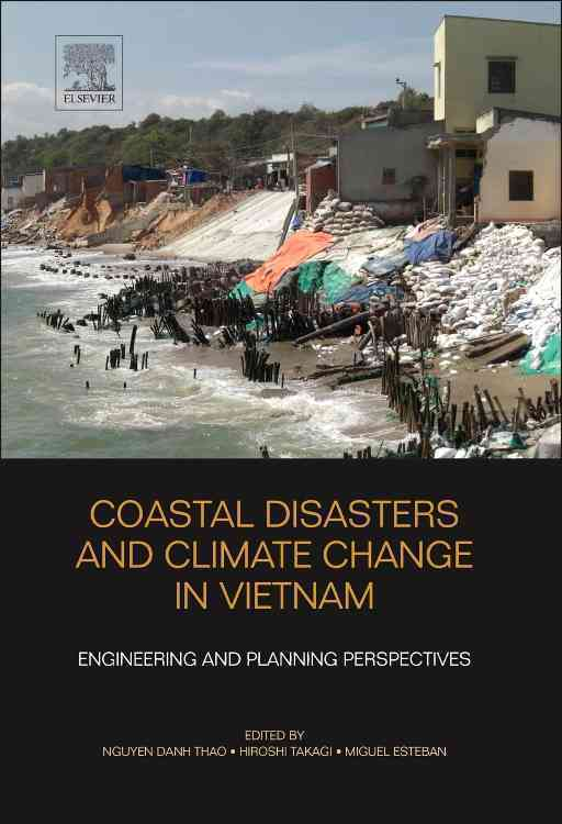 Coastal Disasters and Climate Change in Vietnam By Thao, Nguyen Danh (EDT)/ Takagi, Hiroshi (EDT)/ Esteban, Miguel (EDT)