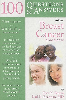 100 Questions & Answers About Breast Cancer By Brown, Zora K./ Boatman, Karl K., M.D.